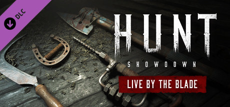 Hunt: Showdown - Live by the Blade