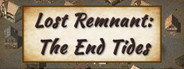 Lost Remnant: The End Tides