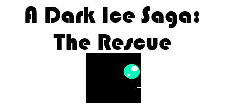 A Dark Ice Saga: The Rescue