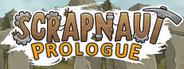 Scrapnaut: Prologue