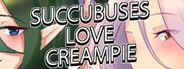 Succubuses love CREAMPIE