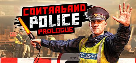 Contraband Police: Prologue
