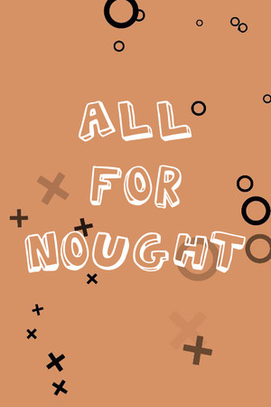 All For Nought - Tic Tac Toe poster image on Steam Backlog