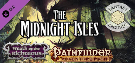 Fantasy Grounds - Pathfinder RPG - Wrath of the Righteous AP 4: The Midnight Isles