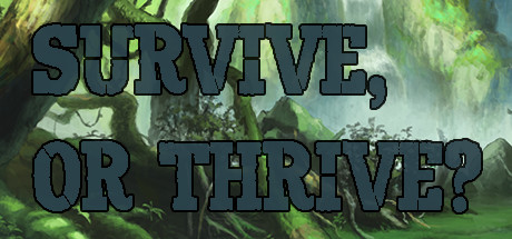 View Survive or Thrive on IsThereAnyDeal