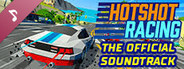 Hotshot Racing The Official Soundtrack