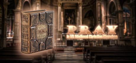 在中世纪基督教教堂中祈祷(Pray in VR Medieval Christian Churches)