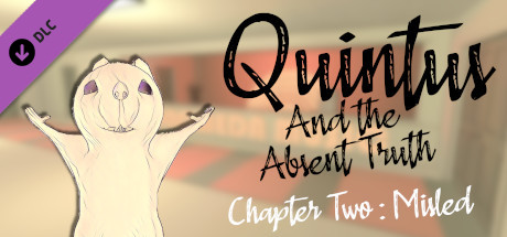 Quintus and the Absent Truth - Chapter Two