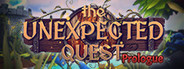 The Unexpected Quest Prologue