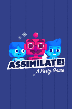 Assimilate! (A Party Game) poster image on Steam Backlog