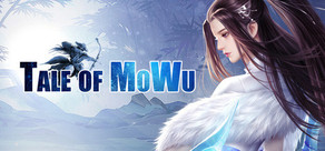 墨武群侠(Tale of MoWu)