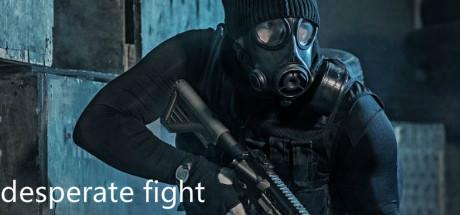 desperate fight