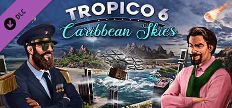 Tropico 6 Caribbean Skies-SKIDROW