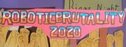 ROBOTICBRUTALITY 2020