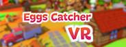 Eggs Catcher VR