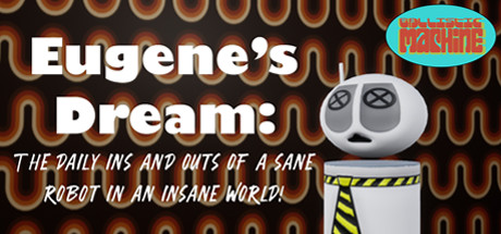 Eugenes Dream The Daily Ins And Outs Of A Sane Robot In An Insane World cover art