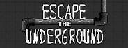 Escape the Underground