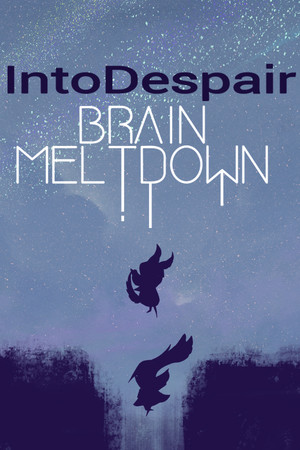 Brain Meltdown - Into Despair poster image on Steam Backlog
