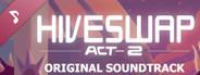 HIVESWAP: ACT 2 Original Soundtrack