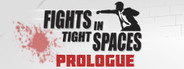 Fights in Tight Spaces (Prologue)