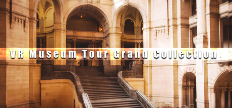 VR Museum Tour Grand Collection