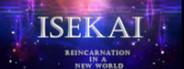 Isekai: Reincarnation in a New World