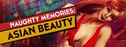 Naughty Memories: Asian Beauty