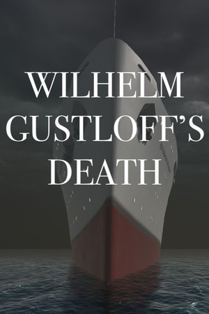 Wilhelm Gustloff's Death poster image on Steam Backlog