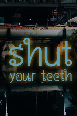 Shut your teeth poster image on Steam Backlog