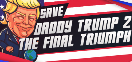 Save daddy trump 2: The Final Triumph cover art