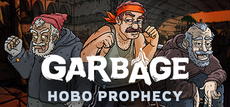 View Garbage: Hobo Prophecy on IsThereAnyDeal