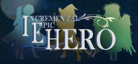 Incremental Epic Hero
