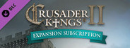 Crusader Kings II - Expansion Subscription