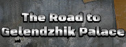The Road to Gelendzhik Palace