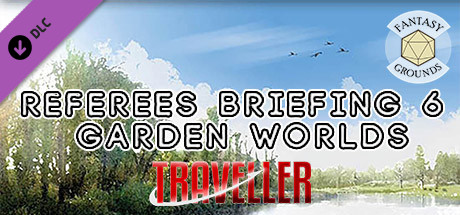 View Fantasy Grounds - Referee's Briefing 6: Garden Worlds on IsThereAnyDeal