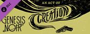 Genesis Noir: An Act of Creation