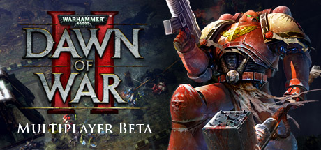 Warhammer 40,000: Dawn of War II - BETA