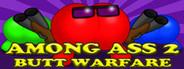 Among Ass 2: Butt Warfare