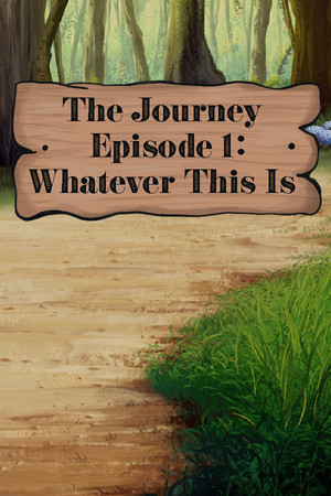 The Journey - Episode 1: Whatever This Is poster image on Steam Backlog