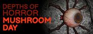 Depths Of Horror: Mushroom Day
