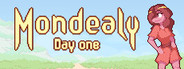 Mondealy: Day One