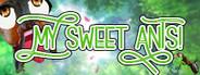 My Sweet Ants!
