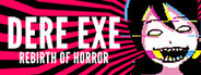 DERE EXE: Rebirth of Horror