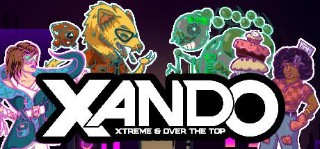 XANDO: Xtreme & Over the Top