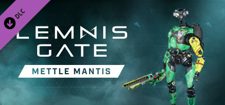 Lemnis Gate: Mettle Mantis