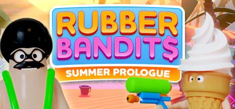 Rubber Bandits: Summer Prologue