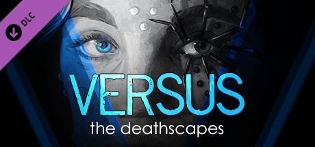 Купить VERSUS: The Deathscapes - Motivation Boost (DLC)