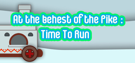 At the behest of the Pike: Time To Run cover art