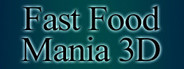 Fast Food Mania 3D