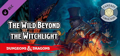 Fantasy Grounds - D&D The Wild Beyond the Witchlight
